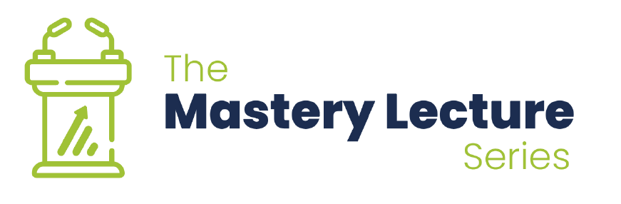 Mastery Lecture